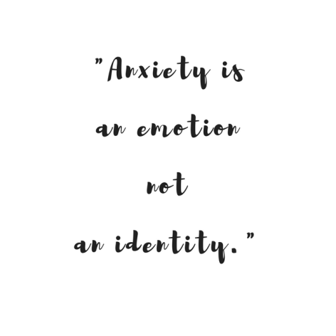 Anxiety is an emotionnot an identity..png